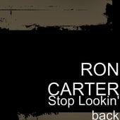 Stop Lookin' back de Ron Carter