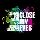 Close My Eyes van Sander Van Doorn