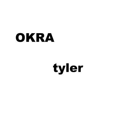 Okra by Tyler, The Creator