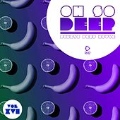 Oh so Deep - Finest Deep House, Vol. 16 di Various Artists