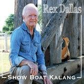 Show Boat Kalang by Rex Dallas