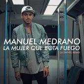 La Mujer Que Bota Fuego (DJ Swivel Remix) de Manuel Medrano