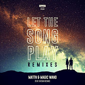 Let The Song Play (Remixes) by MATTN and Magic Wand