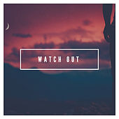 Watch Out by Ethan Friedman