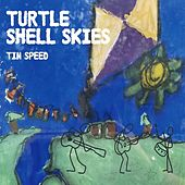 Turtle Shell Skies by Tin Speed