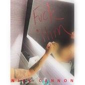 Fuck Him de Nick Cannon
