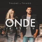 Onde Já Se Viu de Thaeme & Thiago