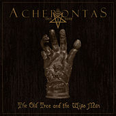 The Old Tree and the Wise Man von Acherontas