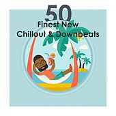 50 Finest New Chillout & Downbeats (Electronic Selection) von Various Artists