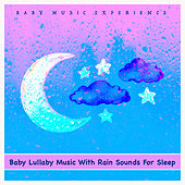 Baby Lullaby Music With Rain Sounds For Sleep de Baby Music Experience