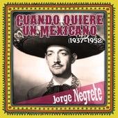 Cuando quiere un Mexicano (1937-1952) by Jorge Negrete