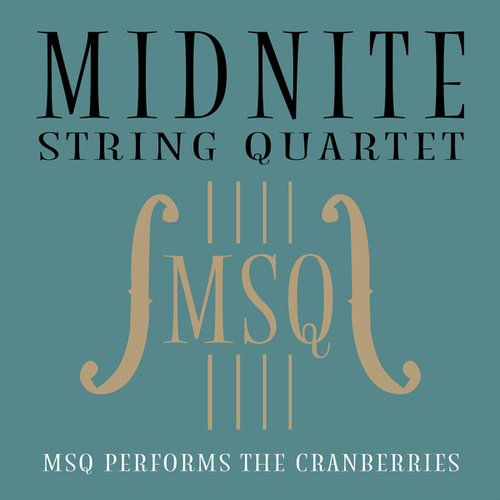 MSQ Performs The Cranberries by Midnite String Quartet
