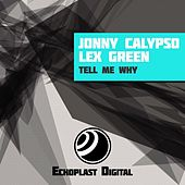 Tell Me Why by Jonny Calypso