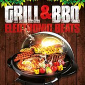Grill & Bbq Electronic Beats by Various Artists