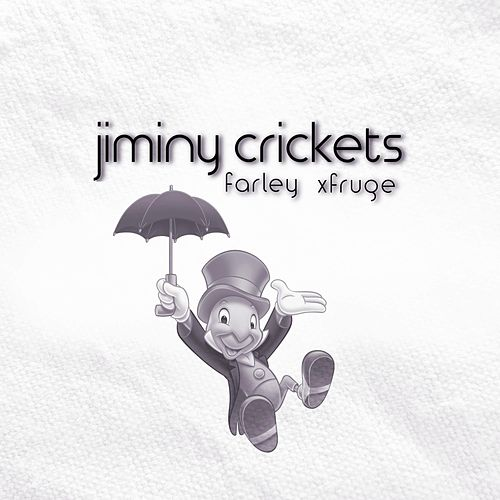 Jiminy Crickets by Farley