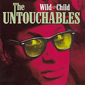 Wild Child by The Untouchables