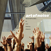 Reconstructed…For Your Listening Pleasure de Art of Noise