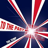 To the Past I Go Back To by Temp