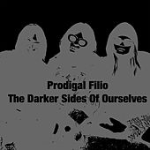 The Darker Sides Of Ourselves by Prodigal Filio