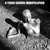 5 Years Groove Manipulation von Various Artists