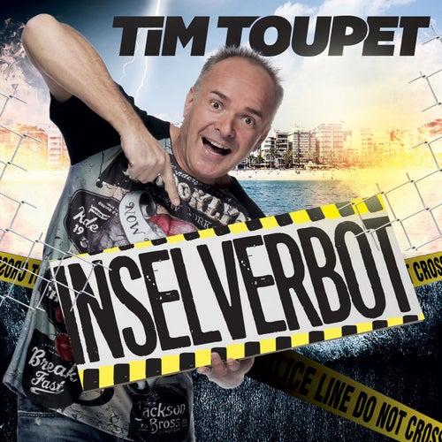 Inselverbot von Tim Toupet