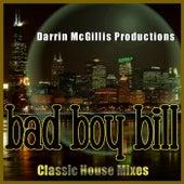 Classic House Mixes de Bad Boy Bill