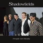 People Get Ready von Shadow Fields