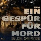 Ein Gespür für Mord (Ungekürzt) von Alex Winter
