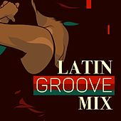 Latin Groove Mix de Various Artists