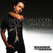 Love Is Darkness (feat. Carol Lee) de Sander Van Doorn