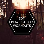 EDM Playlist For Workouts by Various Artists