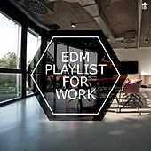 EDM Playlist For Work by Various Artists