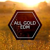 All Gold EDM by Various Artists