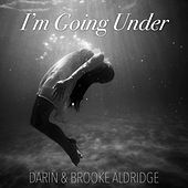 I'm Going Under (Single) de Darin Aldridge