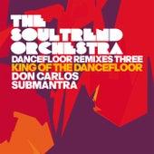 Dancefloor Remixes Three: King of the Dancefloor by The Soultrend Orchestra