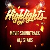 Highlights of Movie Soundtrack All Stars, Vol. 1 by Movie Soundtrack All Stars