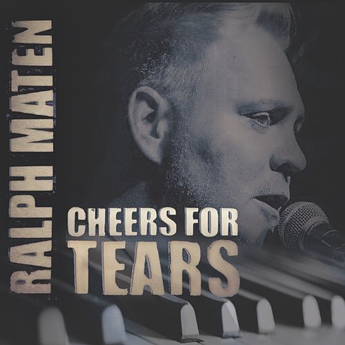 Cheers for Tears by Ralph Maten