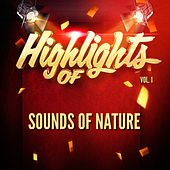 Highlights of sounds of nature, vol. 1 de Sounds Of Nature