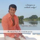 Vamos por mas de Rodolfo Friedmann