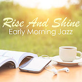 Rise And Shine! Early Morning Jazz von Various Artists