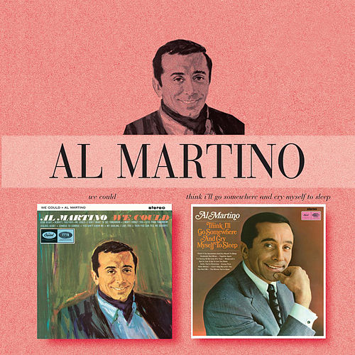 We Could / Think I'll Go Somewhere And Cry Myself To Sleep by Al Martino