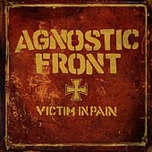 Victim In Pain by Agnostic Front