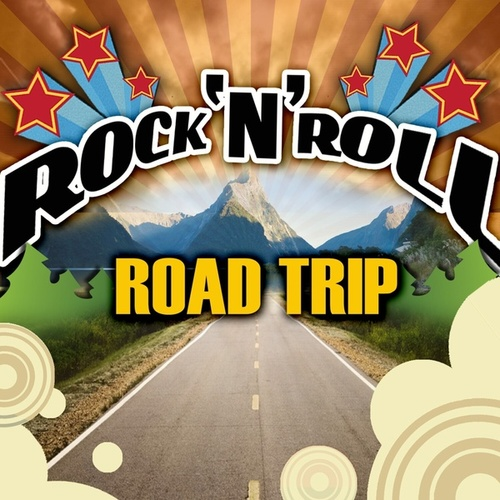 Rock 'N' Roll Road Trip by Various Artists