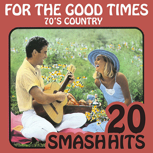 70's Country - For The Good Times by Various Artists