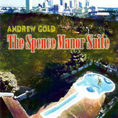 The Spence Manor Suite de Andrew Gold
