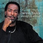 Enough Is Enough by Dennis Taylor