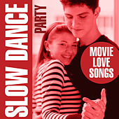 Slow Dance Party -  Movie Love Songs by Love Pearls Unlimited