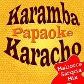 Karamba, Karacho (Mallorca-Sangria-Edition) by Papaoke