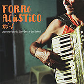 Forró Acústico Vol. 1 - Accordéon du Nordeste du Brésil de Various Artists