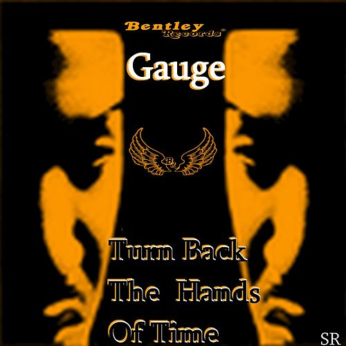 Turn Back the Hands of Time by Gauge